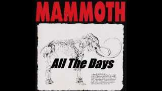 Watch Mammoth All The Days video