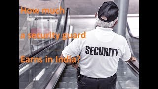 How much a security guard earns in India?