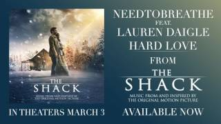 needtobreathe hard love feat lauren daigle official audio from the shack
