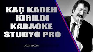 Kaç Kadeh Kırıldı Karaoke Pro (Arabesk Karaoke) 2020