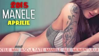 MANELE NOI APRILIE 2015