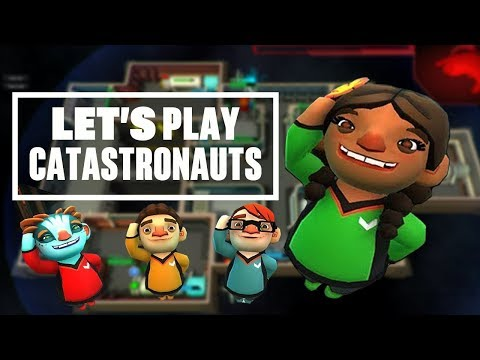 Let's Play Catastronauts - AOIFE'S ON FIRE IN SPACE