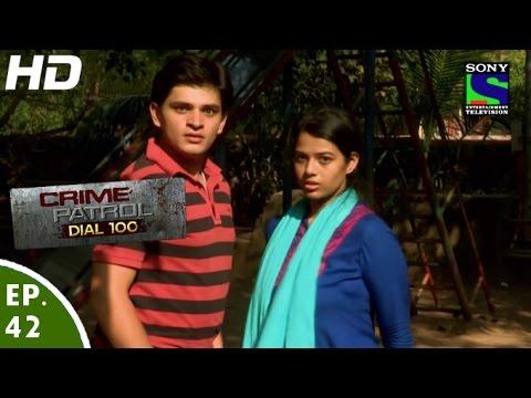 Crime Patrol Dial 100 - क्राइम पेट्रोल - Vishwasghaat - Episode 42 - 13th December, 2015