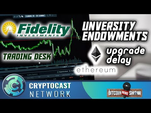 The Bitcoin News Show #93 - Fidelity trading desk, University endowments, Ethereum's upgrade delay