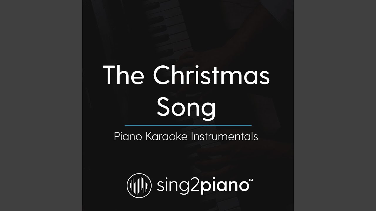 The Christmas Song (Originally Performed by Nat King Cole) (Piano Karaoke Version) - YouTube