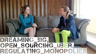 Regulating Monopolies, Open Sourcing Uber, and Dreaming Big with Mark Nadal