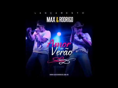 MAX & RODRIGO - Amor De Verão (LANÇAMENTO 2015)