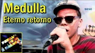 Medulla - Eterno Retorno (Porque Hoje é Sábado)