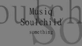 musiq soulchild something