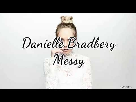 Danielle Bradbery - Messy (Lyrics)