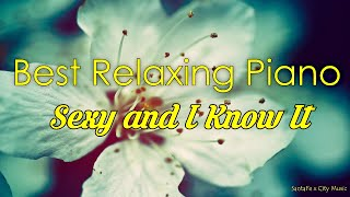 Sexy and I Know It 🍓 Best relaxing piano, Beautiful Piano Music   City Music