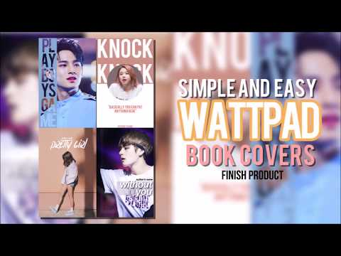 4 EASY AND SIMPLE WATTPAD BOOK COVERS (with guide tutorial)