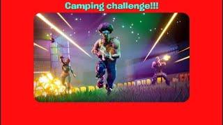 Camping challenge| Fortnite battle Royal!