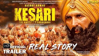 KESARI 2019 - Real Story | Akshay Kumar | Official trailer | Official teaser | Saragarhi | Fan made