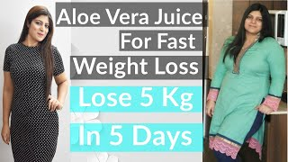 Aloe Vera Juice For Weight Loss In Hindi Lose 5 Kgs In 5 DaysGet Flat Belly In 5 Days Detox Water