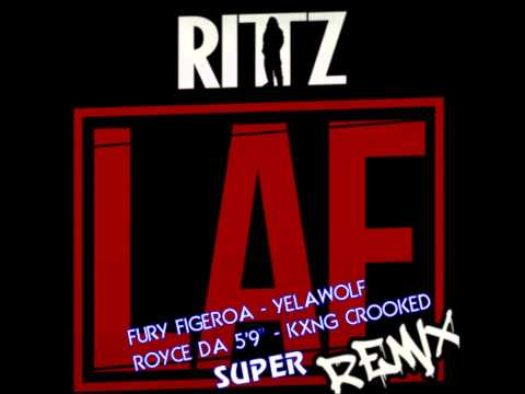 "LAF (Super Remix) Rittz, Fury Figeroa, Yelawolf, Royce Da 5'9"" & Kxng Crooked - Rittz Laf"