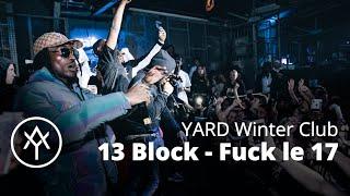 13 Block - Fuck Le 17 | Exclu Yard Winter Club