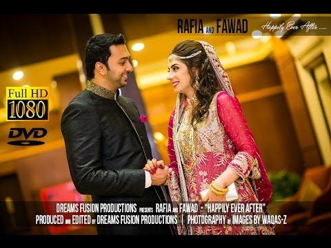 Rafia & Fawad - Happily Ever After (Wedding Highlights - Dreams Fusion Productions)