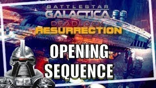 Battlestar Galactica Deadlock Resurrection Opening Sequence Season 2