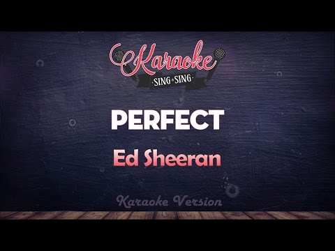 Ed Sheeran - Perfect | SING SING KARAOKE