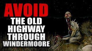"""""""AVOID The Old Highway Through Windermoore"""" Creepypasta"""