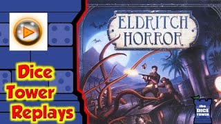 Dice Tower Replays: Eldritch Horror