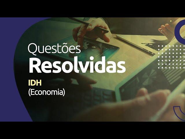 IDH (Índice de Desenvolvimento Humano) - Economia