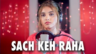 Sach Keh Raha Hai Deewana (Female Version) | Cover By AiSh | Rehna Hai Tere Dil Mein