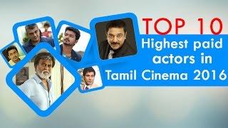 Top 10 Highest paid actors in Tamil Cinema 2016