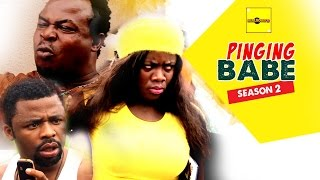 Pinging Babe 2 - 2015 Latest Nigerian Nollywood Movies
