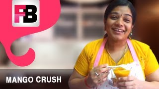 #fame food - Mango Crush - Easy recipe by Aarthi