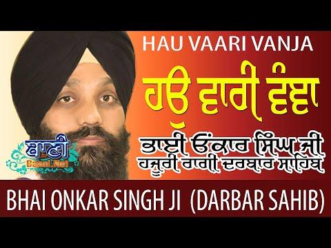Hau-Vaari-Vanja-Bhai-Onkar-Singh-Hajuri-Ragi-Darbar-Sahib-At-Sis-Ganj-Sahib-On-25july2019