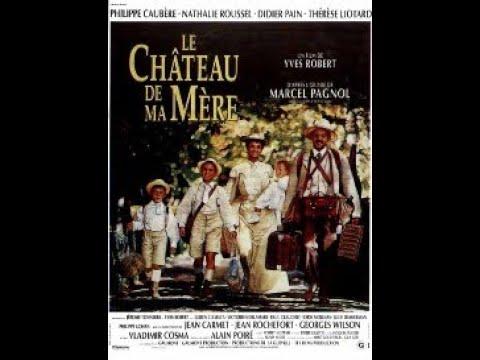 Le Chteau De Ma Mre Youtube