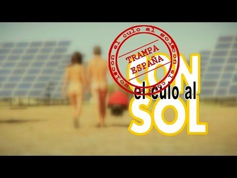 Con el Culo al Sol. Trampa España (Reportaje completo)