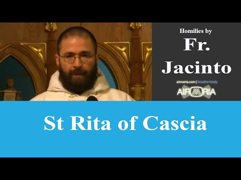 St Rita of Cascia - May 22 - Homily - Fr Jacinto