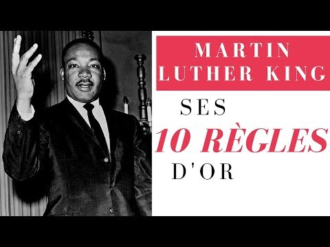 MARTIN LUTHER KING - SES 10 RÈGLES D'OR