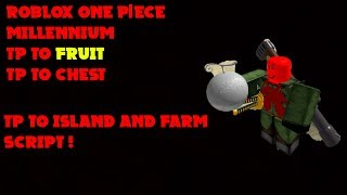 Roblox One Piece Millennium OP Script (TP to Fruit,Tp to Chest,Farm AND MORE!)