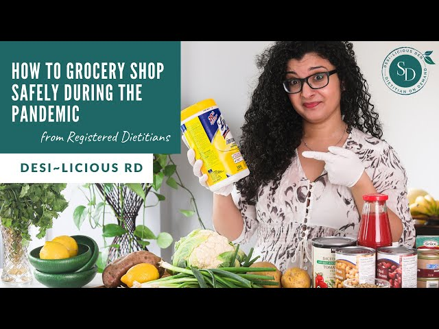 How To Grocery Shop Safely During The Pandemic - From Registered Dietitians