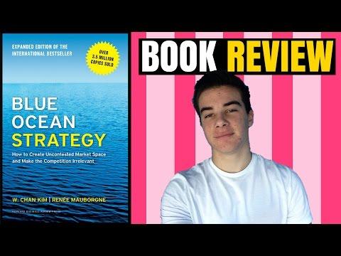 Blue Ocean Strategy By Renée Mauborgne and W. Chan Kim - Book Review