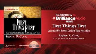 First Things First by Stephen R. Covey, A. Roger Merrill, and Rebecca R. Merrill