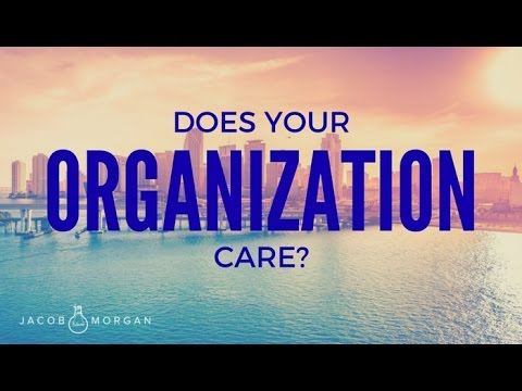 We All Deserve To Work For An Organization That Cares About Us - Jacob Morgan