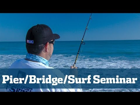 Pier/Bridge/Surf Seminar - Florida Sport Fishing TV