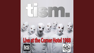 Watch Tism Get Thee In My Behind Satan Live At The Corner Hotel May 30 1988 Bonus Track video