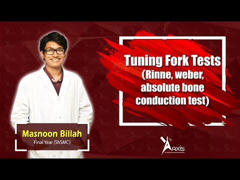 Tuning Fork Tests (Rinne, weber, absolute bone conduction test)