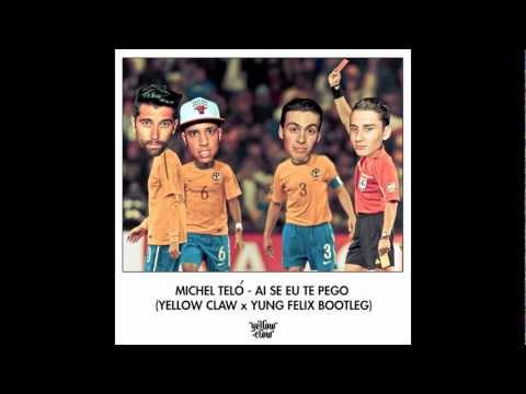 Ai Se Eu Te Pego (Yellow Claw x Yung Felix Bootleg)