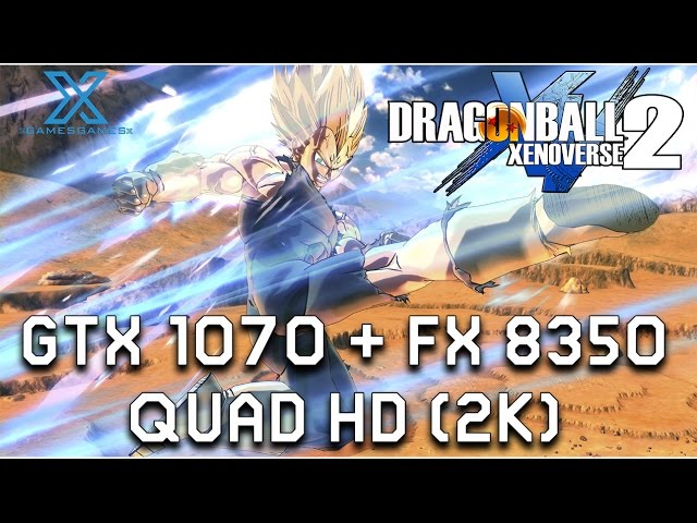 Dragon Ball Xenoverse 2 - 2k Gtx 1070 + Fx 8350