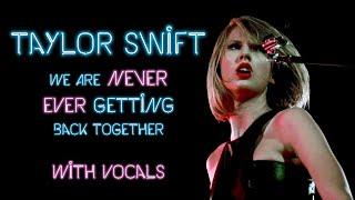 Taylor Swift ~ We Are Never Ever Getting Back Together ~ 1989 Studio Version