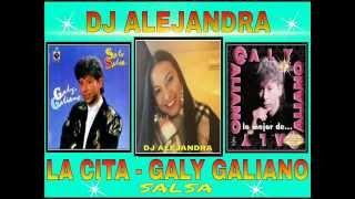 La Cita - Galy Galiano   Dj Alejandra Palta