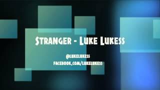 Stranger - Luke Lukess ( 2012 ) Thumbnail