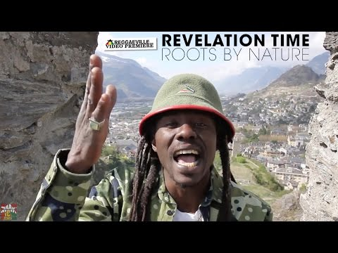 REGGAE VIDEO: ROOTS BY NATURE - Revelation Time
